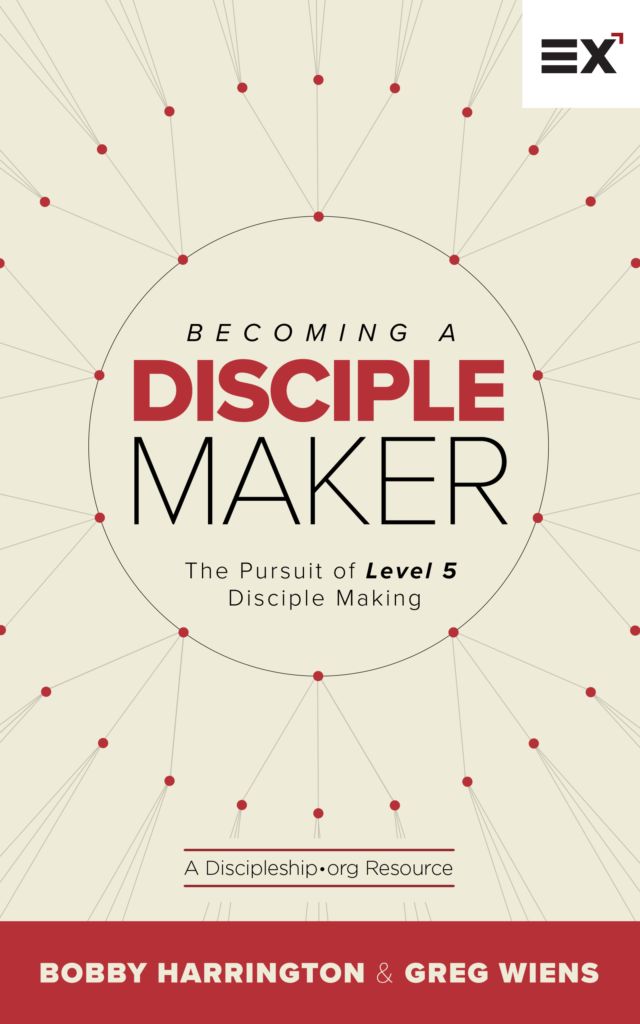Becoming a Disciple Maker by Bobby Harrington and Greg Wiens